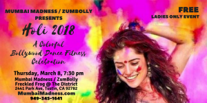 Mumbai Madness ZumBolly Holi 2018 Bollywood Dance Fitness A Colorful Celebration